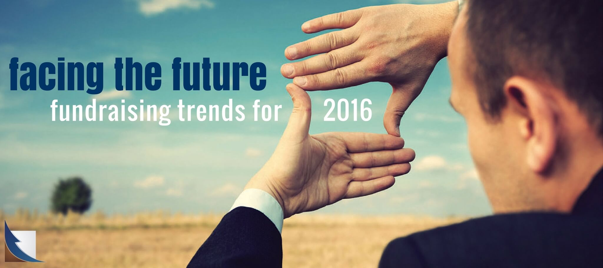 Facing the Future: Fundraising Trends for 2016