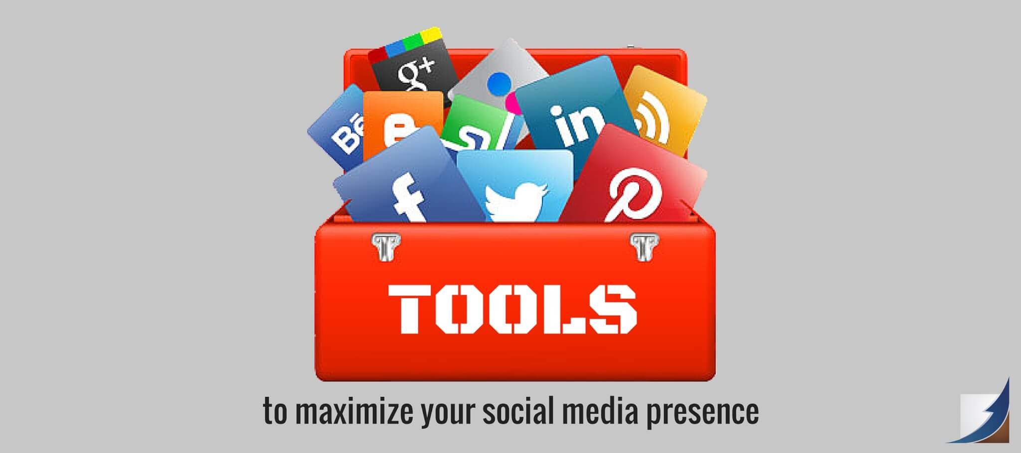 Tools to Maximize Your Social Media Presence