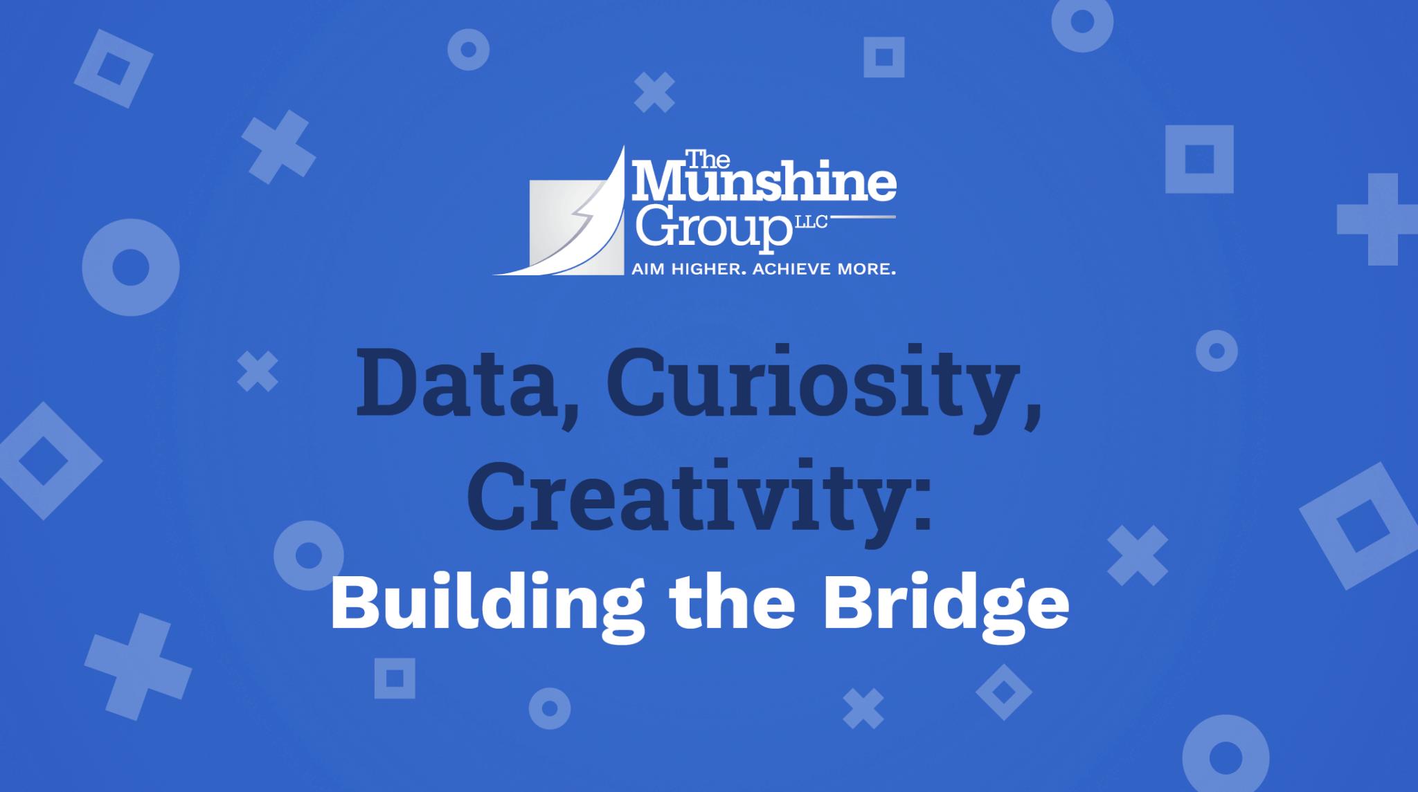 Data, Curiosity, Creativity